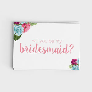 Printable Will You Be My Bridesmaid Card - Pink and Blue Floral Design