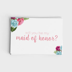 Printable Will You Be My Maid of Honor Card - Pink and Blue Floral Design